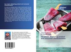 Bookcover of Ice cream: Analyzing product and consumer characteristics