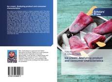 Ice cream: Analyzing product and consumer characteristics kitap kapağı