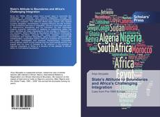 Bookcover of State's Attitude to Boundaries and Africa's Challenging Integration