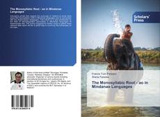 Couverture de The Monosyllabic Root -`ao in Mindanao Languages