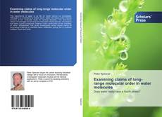 Bookcover of Examining claims of long-range molecular order in water molecules