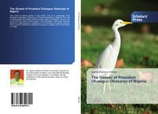 Bookcover of The Gospel of President Olusegun Obasanjo of Nigeria