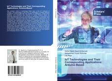 Bookcover of IoT Technologies and Their Corresponding Applications: Arduino-Based