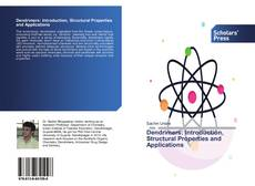 Bookcover of Dendrimers: Introduction, Structural Properties and Applications