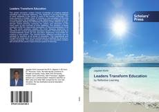 Bookcover of Leaders Transform Education