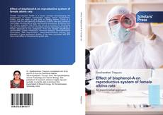Bookcover of Effect of bisphenol-A on reproductive system of female albino rats