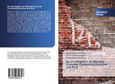 Bookcover of An Investigation on Blended Concrete Containing Alccofine and RCA