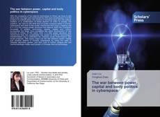 Portada del libro de The war between power, capital and body politics in cyberspace