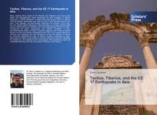 Tacitus, Tiberius, and the CE 17 Earthquake in Asia kitap kapağı