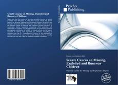 Bookcover of Senate Caucus on Missing, Exploited and Runaway Children
