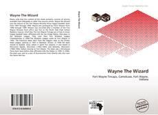 Couverture de Wayne The Wizard