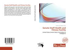 Senate Staff Health and Fitness Facility kitap kapağı