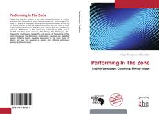 Bookcover of Performing In The Zone