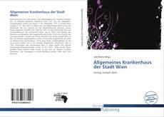 Bookcover of Allgemeines Krankenhaus der Stadt Wien