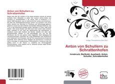 Bookcover of Anton von Schullern zu Schrattenhofen