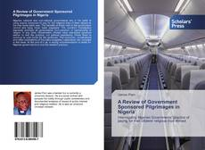 Borítókép a  A Review of Government Sponsored Pilgrimages in Nigeria - hoz