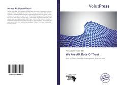Buchcover von We Are All Sluts Of Trust