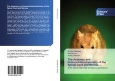 Capa do livro de The Anatomy and Immunohistochemistry of the Spinal Cord and Nerves