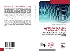 Capa do livro de We'D Like To Teach The World To Sing