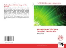 Bookcover of Rolling Stone 100 Best Songs of the Decade