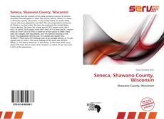 Bookcover of Seneca, Shawano County, Wisconsin