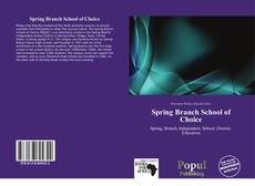 Bookcover of Spring Branch School of Choice