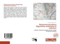 Bookcover of Telecommunications Regulatory Authority of Lebanon