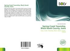 Bookcover of Spring Creek Township, Black Hawk County, Iowa