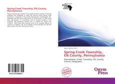 Bookcover of Spring Creek Township, Elk County, Pennsylvania