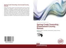 Buchcover von Spring Creek Township, Greenwood County, Kansas
