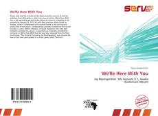 Buchcover von We'Re Here With You