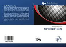 Bookcover of We'Re Not Dressing