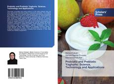Probiotic and Prebiotic Yoghurts: Science, Technology and Applications的封面