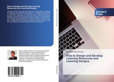 Bookcover of How to Design and Develop Learning Resources and Learning Designs