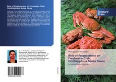 Bookcover of Role of Progesterone on Freshwater Crab, Oziothelphusa Senex Senex