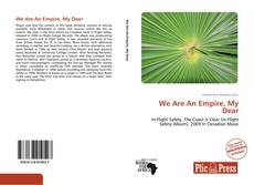 Bookcover of We Are An Empire, My Dear