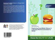 Bookcover of Exploring Food-Water Nexus in a Hungry World Committed to SDGs