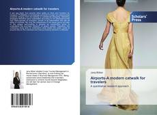 Capa do livro de Airports-A modern catwalk for travelers
