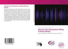 Bookcover of We Are The Champions (Ding A Dang Dong)