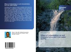 Effect of Urbanization on soil characteristics and river water quality kitap kapağı