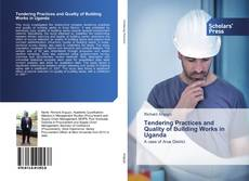 Bookcover of Tendering Practices and Quality of Building Works in Uganda