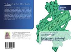 Bookcover of The Enzymes in Synthesis of Chiral Bioactive Compounds