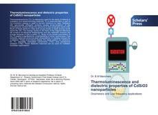Thermoluminescence and dielectric properties of CdSiO3 nanoparticles kitap kapağı