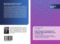 Bookcover of High Pressure Properties of Lutetium Monopnictides (LuX, X = N, P, As)
