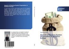 Copertina di Aspects of Banking System Organization in Southern Europe