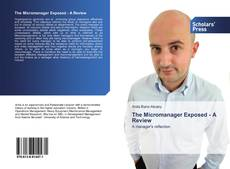 Bookcover of The Micromanager Exposed - A Review