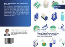 Portada del libro de Waste Water Treatment Plant - A Performance Evaluation
