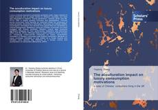 Bookcover of The acculturation impact on luxury consumption motivations