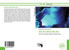 Portada del libro de We Are What We Are