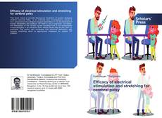 Bookcover of Efficacy of electrical stimulation and stretching for cerebral palsy